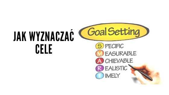 Jak wyznaczać cele? 7 kroków Briana Tracy