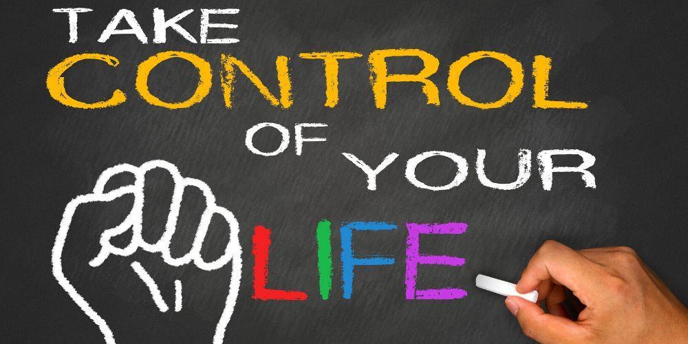 Jak odzyskać kontrolę nad swoim życiem?