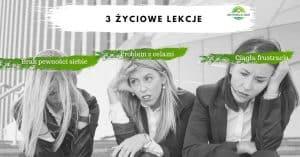 3 życiowe lekcje, które odmienią Twoje życie na lepsze