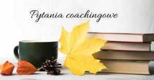 Jak osiągnąć cel? Pytania coachingowe – osiągnij sukces